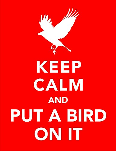 Keep Calm and Put a Bird on It
