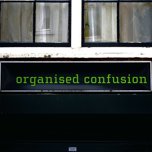 Organised Confusion