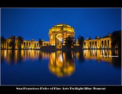 San Francisco Palce of Fine Arts Twilight Blue Moment (davidyuweb) Tags: sanfrancisco california blue usa twilight san francisco fine arts palce moment