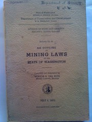 Outline Of Mining Laws Of The State Of Washington - Bulletin No. 41, July 1, 1953, Compiled & annotated by Van Nuys, Morton H.