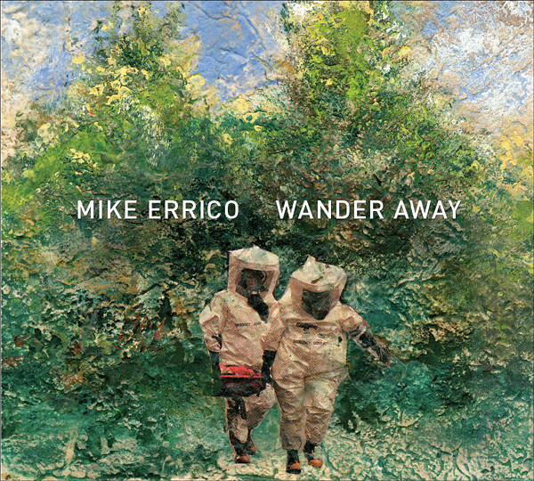 "First Look: Mike Errico, ""Wander Away,"" Cover and Song Sequence"