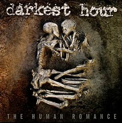 Darkest Hour - The Human Romance [2011]