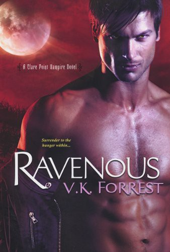 March 29th 2011 by Kensington       Ravenous (Clare Point, #4) by V.K. Forrest