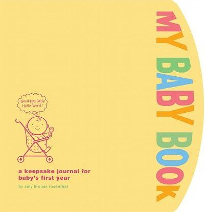 My Baby Book: A Keepsake Journal for Baby's First Year