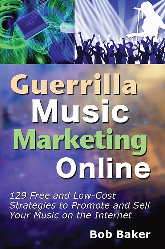 Guerrilla Music Marketing Online - Internet Music Marketing Book by Bob Baker