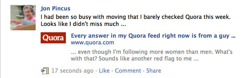 Every answer in my Quora feed right now is from a guy ...