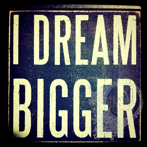 I Dream Bigger {magnet at my desk}
