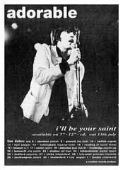 "Adorable I'll Be Your Saint advert 1992 <a style=""margin-left:10px; font-size:0.8em;"" href=""http://www.flickr.com/photos/58583419@N08/5461279634/"" target=""_blank"">@flickr</a>"