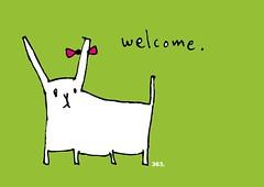 Welcome dog.