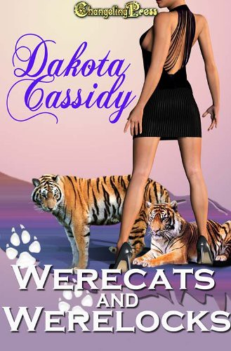 July 11th 2009 by Changeling Press, LLC      Werecats and Werelocks Collection by Dakota Cassidy