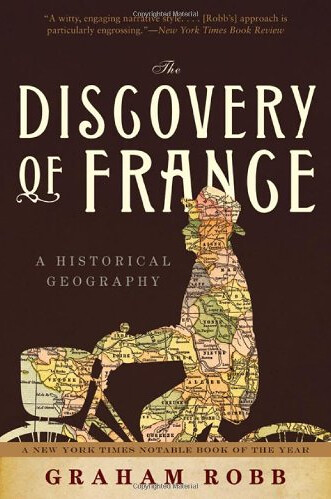 The American edition of Graham Robb's The Discovery of France