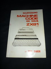 Mastering Machine Code on your ZX81 or ZX80 by Toni Baker (Nathan Chantrell) Tags: book retro sinclair zx81 retrocomputing zx80