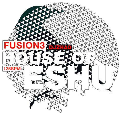 FUSION 3: house of Eshu by Dj ZHAO