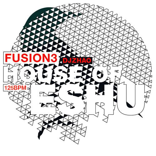 FUSION 3: house of Eshu by Dj ZHAO