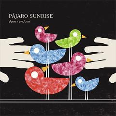 Pajaro Sunrise - Done / Undone (CD/LP) LMNK26