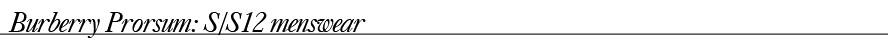 Burberry Prorsum- S-S12 menswear