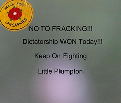 Frack Off Say NO To Fracking In The UK (mrd1xjr) Tags: frack off say no to fracking in the uk little dictatorship govenment fools brainwashed idiots fuck you plumpton people living near sites who most affected by them have right be heard