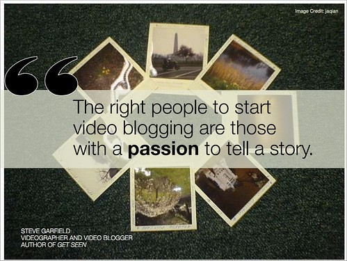 The Right People to Start Videoblogging