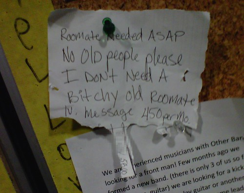 Roommate Needed ASAP No Old people please I don't need a bitchy old roommate. lv. message 450 per mo.