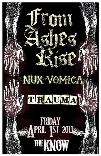 4/1/11 FromAshesRise/NuxVomica/Trauma