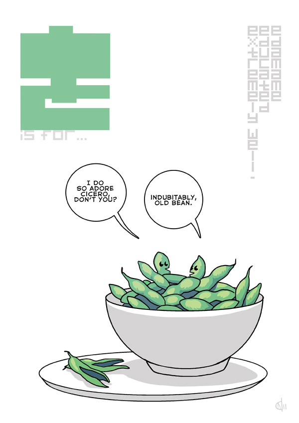 E is for... Extremely well-Educated Edamame