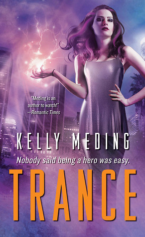 October 25th 2011 by Pocket Books      Trance by Kelly Meding