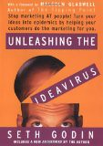 Unleashing the Ideavirus - by Seth Godin