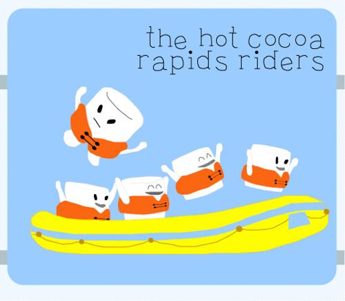 the Hot Cocoa Rapids Riders