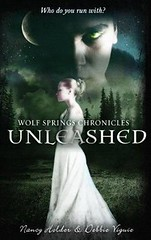 December 1st 2011 by Doubleday Children's Books       Unleashed (Wolf Springs Chronicles, #1) by Nancy Holder, Debbie Viguie