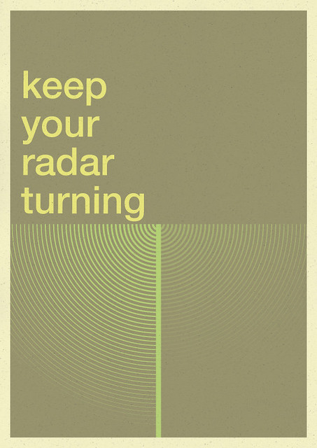 keep your radar turning