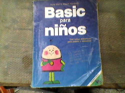 Basic para niños, Gracias a Miguel Ponce que me hizo el favor de mandarme la foto.