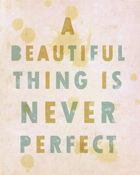 a-beautiful-thing-is-never-perfect