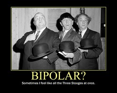 d bipolar stooges (dmixo6) Tags: funny mood motivator emotion humour curly larry moe parody stress demotivator medication threestooges bipolar demotivation dmixo6