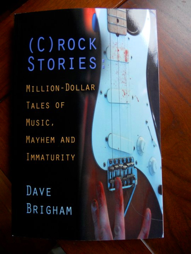(C)rock Stories: Million-Dollar Tales of Music, Mayhem and Immaturity
