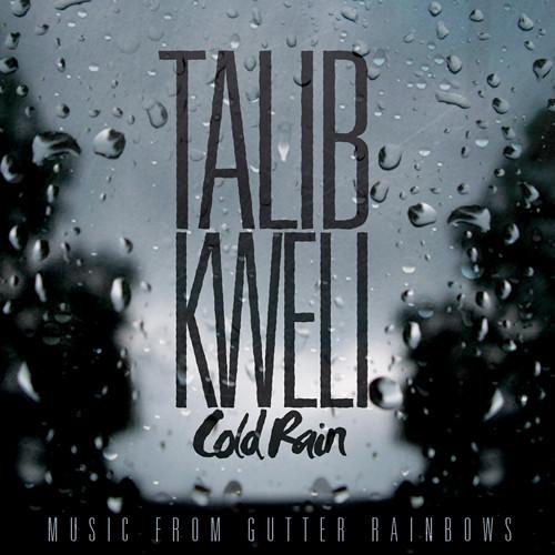 Talib Kweli Cold Rain?2