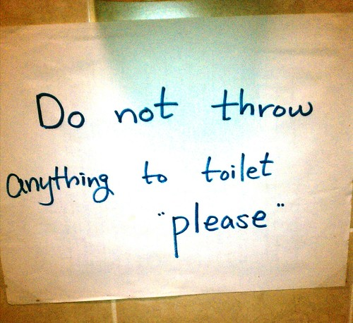 "Do not throw anything to toilet ""please"""