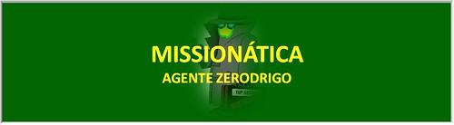 MISSIONÁTICA - Agente Zerodrigo