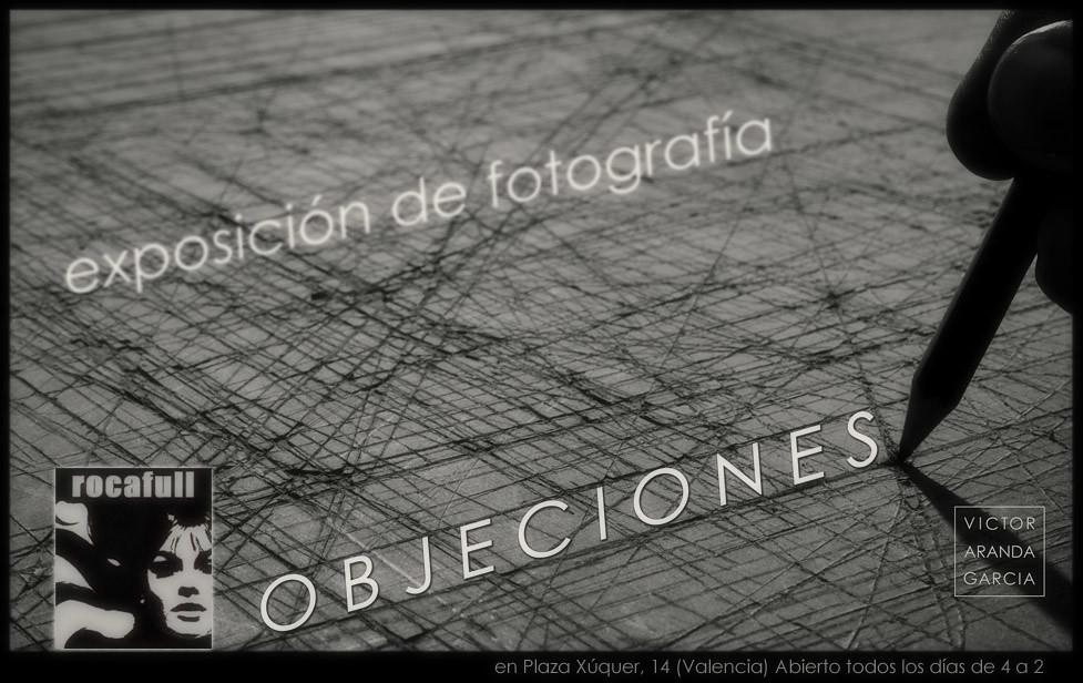 OBJECIONES Exposición de Fotografía en Valencia