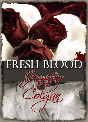 Feb. 13, 2011    Fresh Blood By Jennifer Colgan