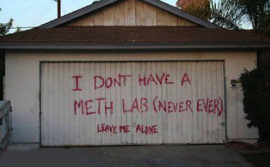 I don't have a meth lab (Never ever) LEAVE ME ALONE