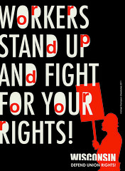 Without Unions Who Will Defend Workers? (freestylee) Tags: art wisconsin america poster freestyle artist union protest governor strike scottwalker michaelthompson freestylee