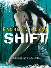 March 1st 2010 by Mira    Shift (Shifters #5) by Rachel Vincent
