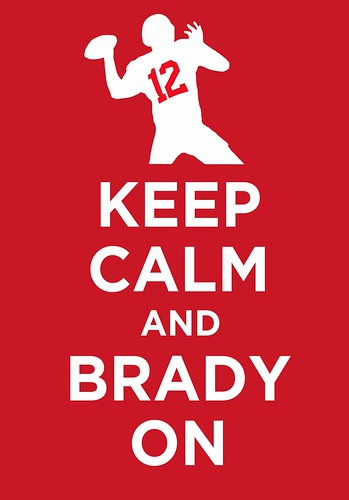 Keep Calm and Brady On