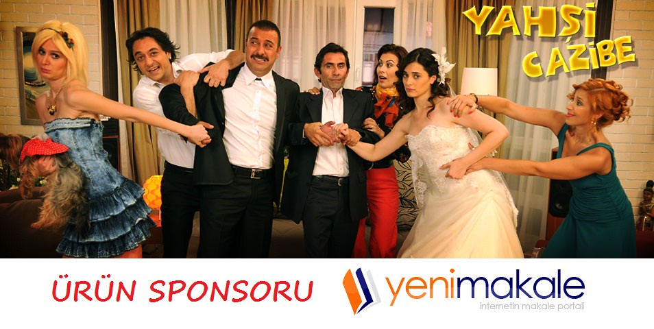 Yahşi Cazibe Ürün Sponsoru yenimakale.com