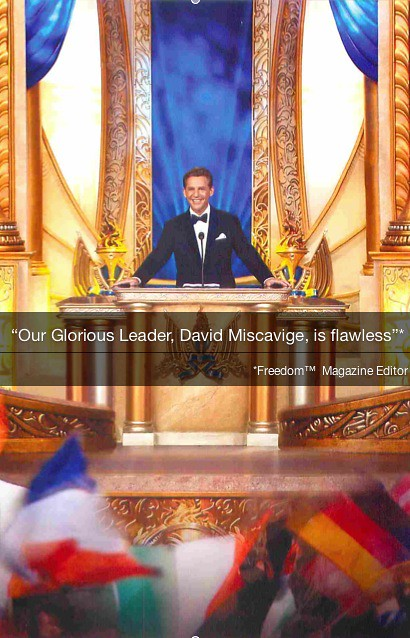Glorious Leader David Miscavige