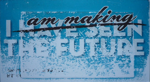 """I am making the future"" by dullhunk on flickr"
