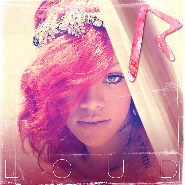 Rihanna - Loud (Album) - 2010 by Rony_S