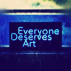 EVERYONE deserves art (sign at The Delplaine art center in Frederick, MD) (Remember To Breathe) Tags: instagramapp square squareformat iphoneography uploaded:by=instagram nashville art artlovers neon electronics