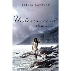 July 12th 2011 by EgmontUSA   Undercurrent (Siren #2) by Tricia Rayburn