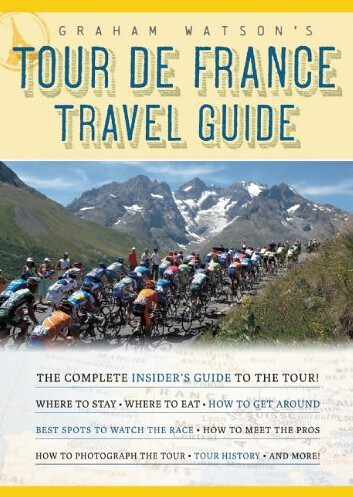Grahm Watson's Tour de France Travel Guide